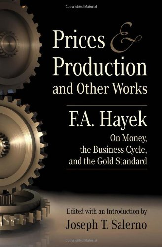 9781933550220: Title: Prices and Production and Other Works On Money the