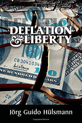 Deflation and Liberty: Hulsmann, Jorg Guido