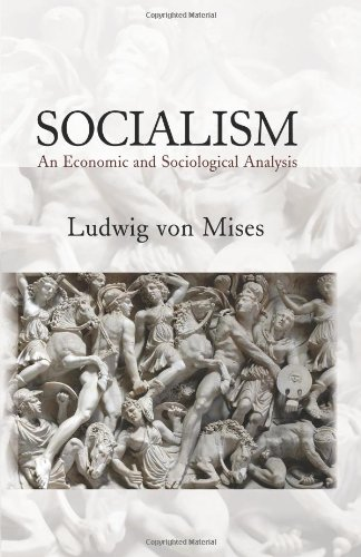 Socialism: An Economic and Sociological Analysis: Ludwig von Mises