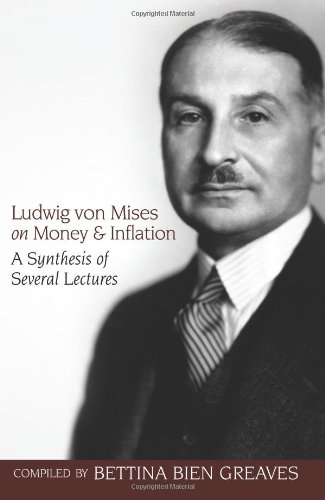 9781933550756: Ludwig von Mises on Money and Inflation