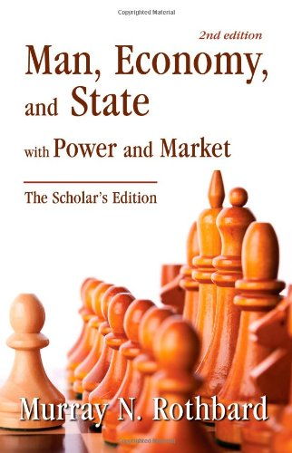 9781933550992: Man, Economy, and State with Power and Market, Scholar's Edition by Murray N. Rothbard (2011-05-04)