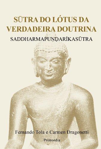 Sutra Do Lotus Da Verdadeira Doutrina: Saddharmapundarikasutra (Portuguese Edition): Carmen ...