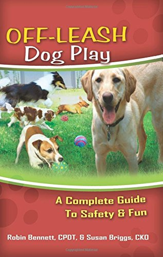 9781933562209: Off-Leash Dog Play: A Complete Guide to Safety and Fun