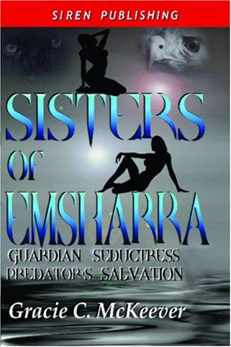 9781933563664: Sisters of Emsharra: Guardian Seductress : Predator's Salvation (Guardian Seductress : Predator's Salvation, Siren Publishing Classic)