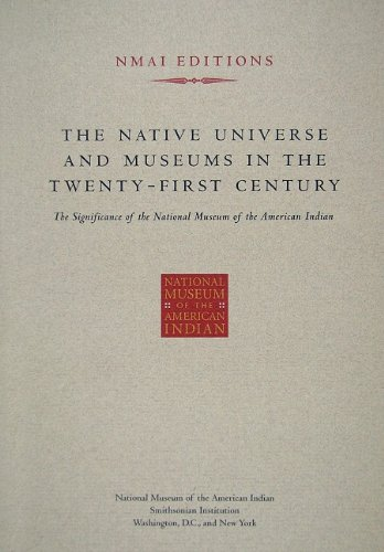 9781933565002: The Native Universe and Museums in the Twenty-First Century