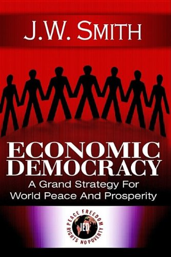 9781933567020: Economic Democracy: A Grand Strategy for World Peace And Prosperity