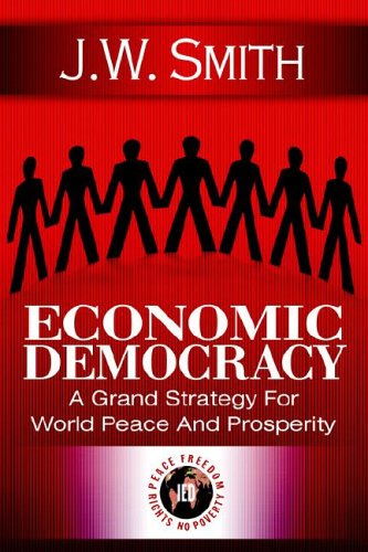 9781933567037: Economic Democracy: A Blueprint for World Peace and Prosperity