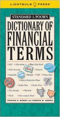 Standard & Poor's Dictionary of Financial Terms (Standard & Poor's) (1933569042) by Virginia Morris; Kenneth Morris