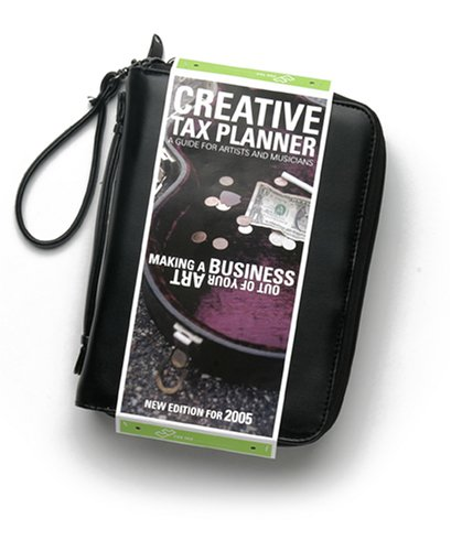 9781933570594: Creative Tax Planner: A Guide for Artists and Musicians