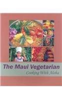 9781933570679: The Maui Vegetarian: Cooking With Aloha