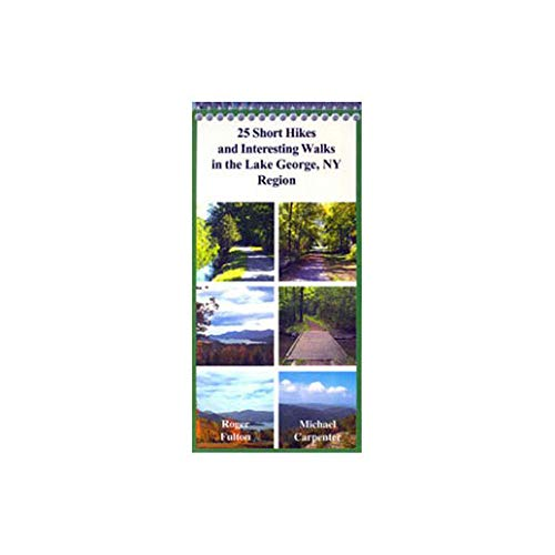 9781933575001: 25 Short Hikes and Interesting Walks in the Lake George, NY Region (Common Man Exploration Series)