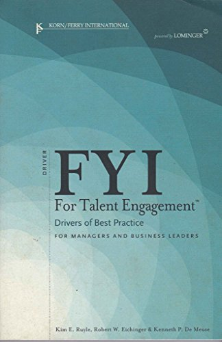FYI For Talent Engagement Drivers of Best Practice For Managers and Business Leaders: by Kim E. ...
