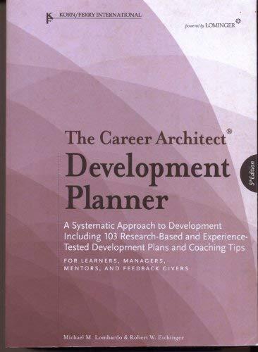 Career Architect Development Planner, 5th Edition: Michael M. Lombardo;