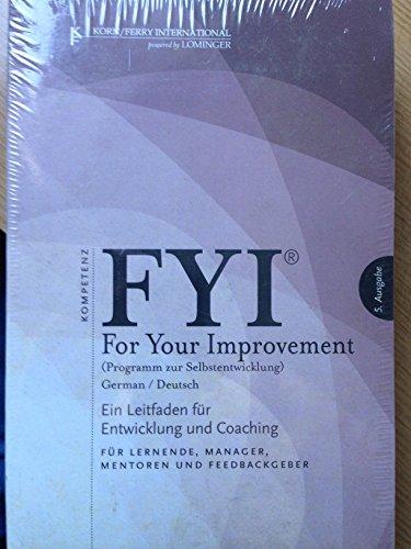 9781933578231: FYI: For Your Improvement (GERMAN Deutsch Language - 5th Edition) Programm zur Selbstentwicklung. Ein Leitfaden fur Entwicklung und Coaching, Fur Lernende, Manager, Mentoren und Feedbackgeber