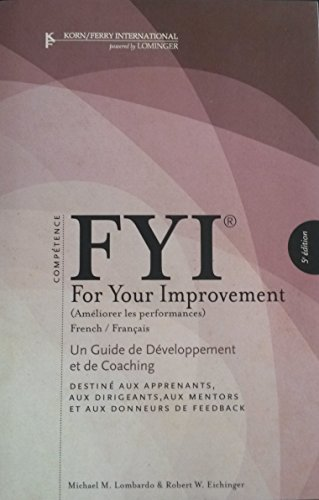 9781933578248: FYI For Your Improvement: FRENCH - Un Guide de Developpement et de Coaching - Destine Aux Apprenants, Aux Dirigeants, Aux Mentors et Aux Donneurs de Feedback - 5th Edition