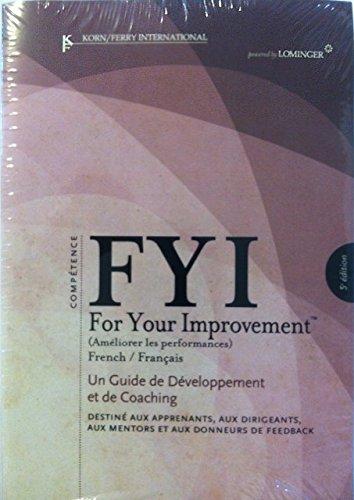 9781933578248: FYI For Your Improvement: FRENCH - Un Guide de Developpement et de Coaching - Destine Aux Apprenants, Aux Dirigeants, Aux Mentors et Aux Donneurs de Feedback - 5th Edition
