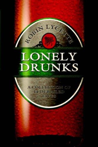 Lonely Drunks: Robin Lycette