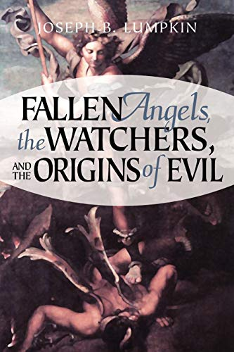9781933580104: Fallen Angels, the Watchers, and the Origins of Evil
