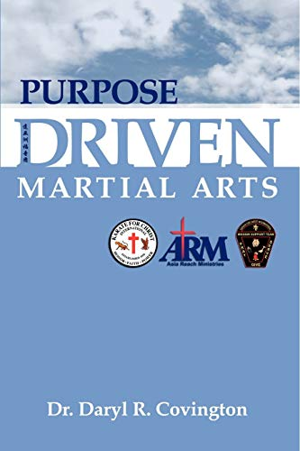 Purpose Driven Martial Arts (Paperback or Softback): Covington, Daryl