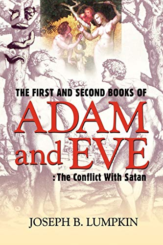 9781933580524: The First and Second Books of Adam and Eve: The Conflict With Satan