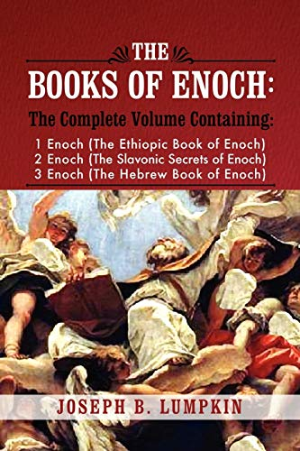 9781933580807: The Books of Enoch: A Complete Volume Containing 1 Enoch (The Ethiopic Book of Enoch), 2 Enoch (The Slavonic Secrets of Enoch), 3 Enoch (The Hebrew Book of Enoch)