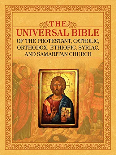 9781933580937: THE UNIVERSAL BIBLE OF THE PROTESTANT, CATHOLIC, ORTHODOX, ETHIOPIC, SYRIAC, AND SAMARITAN CHURCH