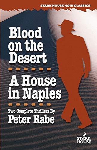 9781933586007: Blood on the Desert / A House in Naples (Stark House Noir Classics)
