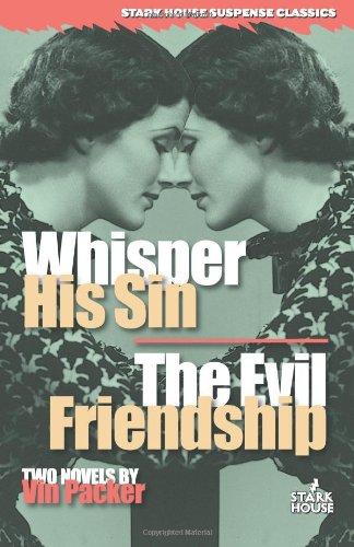 9781933586052: Whisper His Sin / The Evil Friendship (Stark House Suspense Classics)