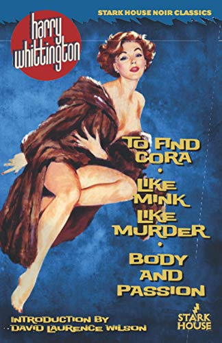 To Find Cora Like Mink Like Murder Body and Passion: Harry Whittington