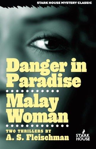 Danger in Paradise/Malay Woman: A. S. Fleischman