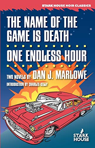 9781933586441: The Name of the Game is Death / One Endless Hour (Dan J. Marlowe Bibliography)