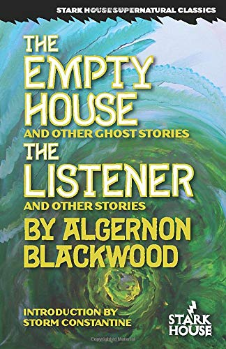 The Empty House & Other Ghost Stories / The Listener & Other Stories (Stark House ...