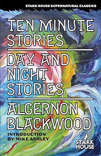 9781933586625: Ten Minute Stories / Day and Night Stories (Stark House Supernatural Classics)