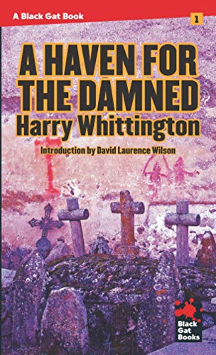 A Haven for the Damned: Harry Whittington (Introduction by David Laurence Wilson)