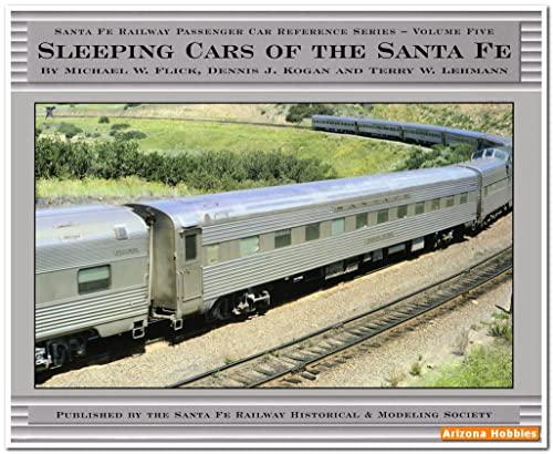 Sleeping Cars Of The Santa Fe (: Michael W. Flick;