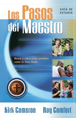 Los Pasos del Maestro: Guia de Estudio del Curso de Entrenamiento Basico (Spanish Edition) (9781933591063) by Ray Comfort; Kirk Cameron