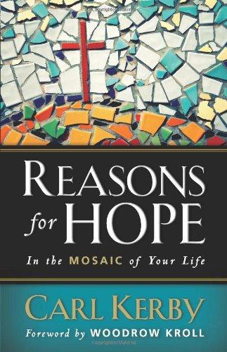 Reasons for Hope in the Mosaic of Your Life: Carl Kerby