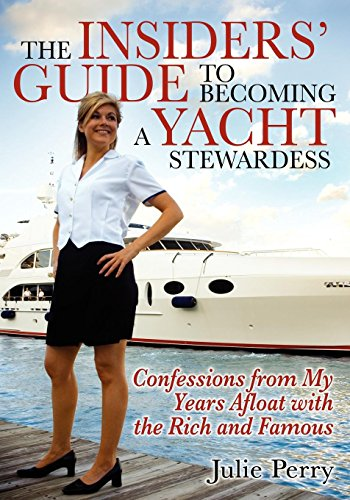 The Insiders' Guide to Becoming a Yacht: Julie Perry