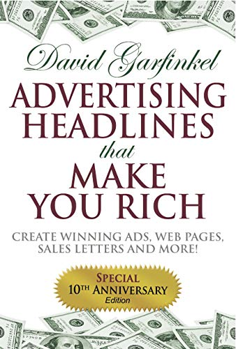 9781933596259: Advertising Headlines That Make You Rich: Create Winning Ads, Web Pages, Sales Letters and More