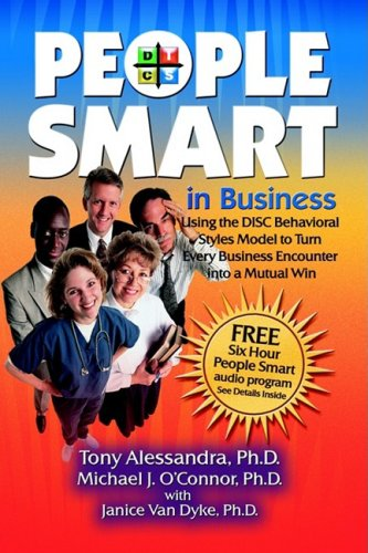 9781933596617: People Smart in Business: Using the Disc Behavioral Styles Model to Turn Every Business Encounter Into a Mutual Win