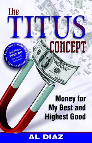 9781933596686: The Titus Concept: Money for My Best and Highest Good