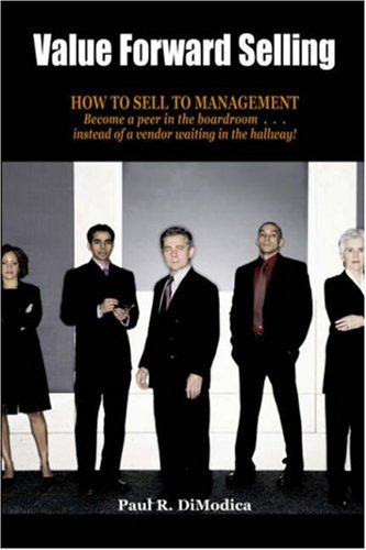 9781933598314: Value Forward Selling: How to Sell to Management