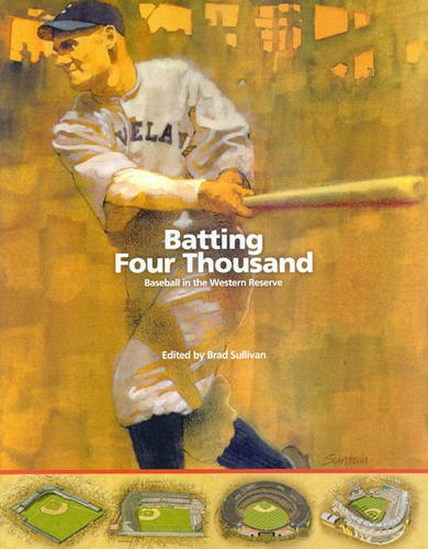 9781933599083: Batting Four Thousand: Baseball in the Western Reserve