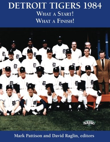Detroit Tigers 1984: What a Start! What: Pattison, Mark; Pattison,