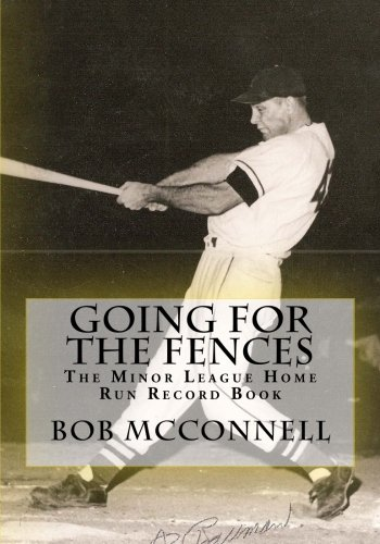 9781933599755: Going for the Fences: The Minor League Home Run Record Book