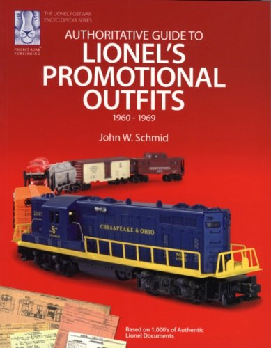 9781933600024: Authoritative Guide to Lionel's Promotional Outfits 1960 - 1969 (Lionel Postwar Encyclopedia Series) (The Lionel Postwar Encyclopedia)