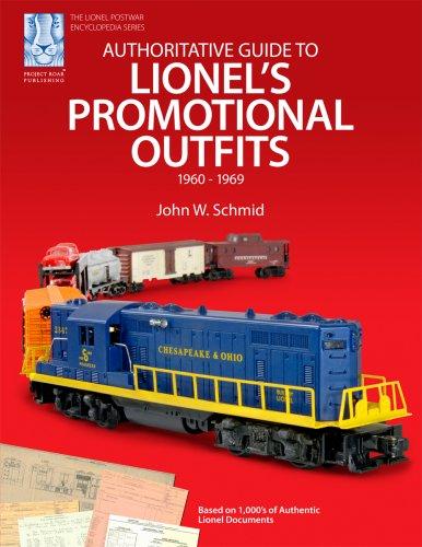 9781933600031: Authoritative Guide to Lionel's Promotional Outfits 1960 - 1969 (Lionel Postwar Encyclopedia Series) (Lionel Postwar Encyclopedia)
