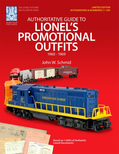9781933600048: Authoritative Guide to Lionel's Promotional Outfits 1960 - 1969 (Limited Edition Collectible - Autographed and Numbered 1-100)