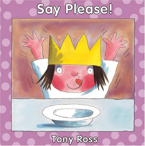 Say Please! (Little Princess Books) (9781933605166) by Tony Ross