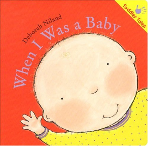 9781933605494: When I Was a Baby (Toddler Tales)
